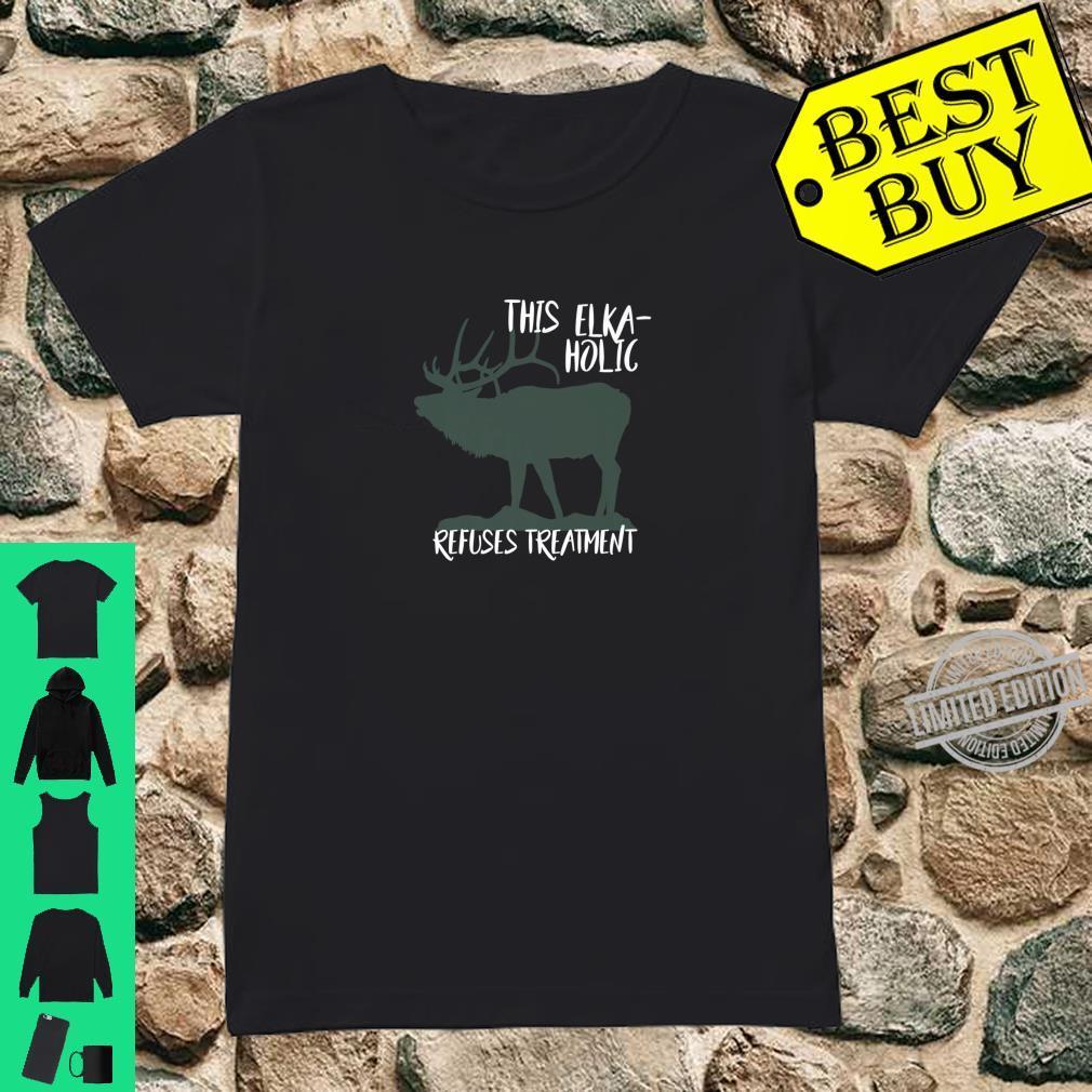 Funny Elkaholic Design For Elk Hunting Bow Hunters Shirt