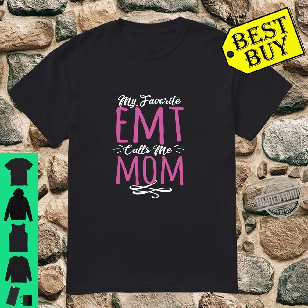 My Favorite EMT Calls Me Mom Floral Mother Day Shirt