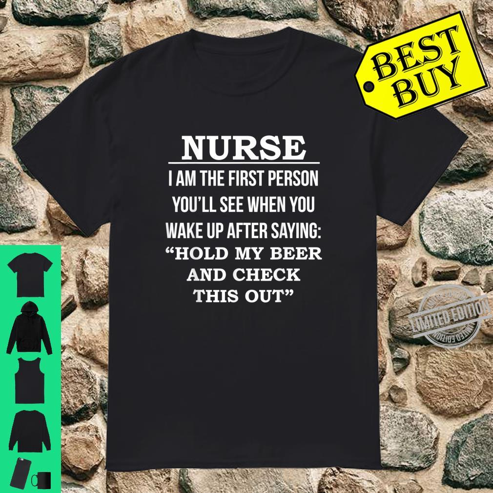 Nurse Hold my Beer and Check This Out Shirt